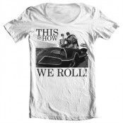This Is How We Roll Wide Neck Tee, Wide Neck T-Shirt